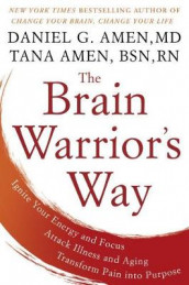The Brain Warrior's Way av Daniel G. Amen og Tana Amen (Innbundet)
