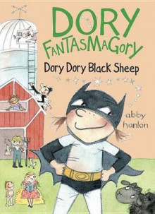 Dory Fantasmagory: Dory Dory Black Sheep av Abby Hanlon (Innbundet)