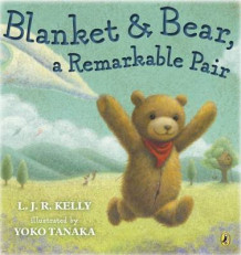 Blanket & Bear - A Remarkable Pair av L. J. R. Kelly (Heftet)