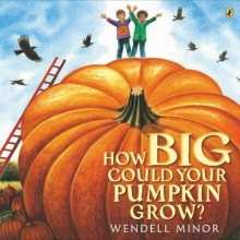 How Big Could Your Pumpkin Grow? av Wendell Minor (Heftet)