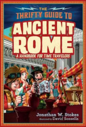 The Thrifty Guide to Ancient Rome av Jonathan W. Stokes (Innbundet)