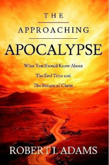 The Approaching Apocalypse av Robert Adams (Heftet)