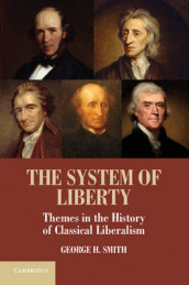 The System of Liberty av George H. Smith (Innbundet)