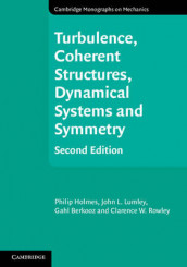 Turbulence, Coherent Structures, Dynamical Systems and Symmetry av Gahl Berkooz, Philip Holmes, John L. Lumley og Clarence W. Rowley (Innbundet)
