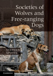 Societies of Wolves and Free-ranging Dogs av Stephen Spotte (Innbundet)