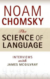 The Science of Language av Noam Chomsky (Innbundet)