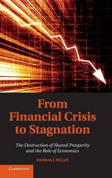 From Financial Crisis to Stagnation av Thomas I. Palley (Innbundet)