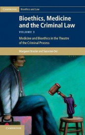Bioethics, Medicine and the Criminal Law av Margaret Brazier og Suzanne Ost (Innbundet)