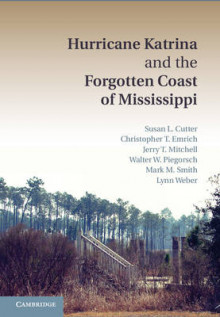 Hurricane Katrina and the Forgotten Coast of Mississippi av Susan L. Cutter, Christopher T. Emrich, Jerry T. Mitchell, Walter W. Piegorsch, Mark M. Smith og Lynn Weber (Innbundet)