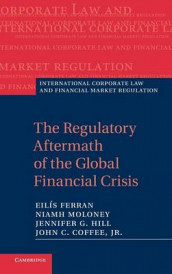 The Regulatory Aftermath of the Global Financial Crisis av Coffee, Eilis Ferran, Jennifer G. Hill og Niamh Moloney (Innbundet)