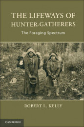 The Lifeways of Hunter-Gatherers av Robert L. Kelly (Innbundet)