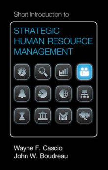 Short Introduction to Strategic Human Resource Management av Wayne F. Cascio og John W. Boudreau (Innbundet)