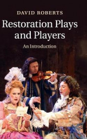 Restoration Plays and Players av David Roberts (Innbundet)