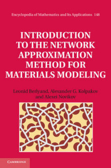 Introduction to the Network Approximation Method for Materials Modeling av Leonid Berlyand, Alexander G. Kolpakov og Alexei Novikov (Innbundet)