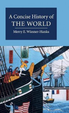 A Concise History of the World av Merry E. Wiesner-Hanks (Innbundet)