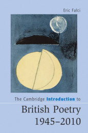 The Cambridge Introduction to British Poetry, 1945-2010 av Eric Falci (Innbundet)
