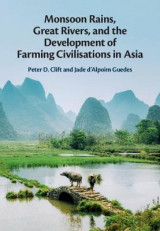 Omslag - Monsoon Rains, Great Rivers and the Development of Farming Civilisations in Asia