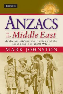 Anzacs in the Middle East av Mark Johnston (Innbundet)
