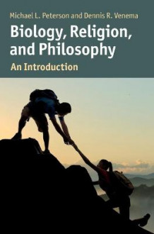 Biology, Religion, and Philosophy av Michael Peterson og Dennis Venema (Innbundet)