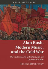 Omslag - Alan Bush, Modern Music, and the Cold War