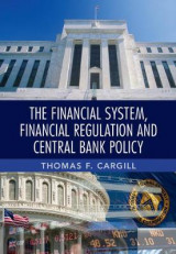 Omslag - The Financial System, Financial Regulation and Central Bank Policy