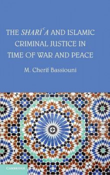 The Shari'a and Islamic Criminal Justice in Time of War and Peace av M. Cherif Bassiouni (Innbundet)
