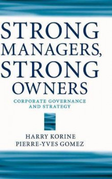 Strong Managers, Strong Owners av Harry Korine og Pierre-Yves Gomez (Innbundet)
