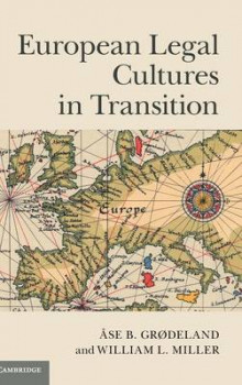 European Legal Cultures in Transition av Ase B. Grodeland og William L. Miller (Innbundet)