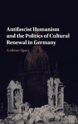 Omslag - Antifascist Humanism and the Politics of Cultural Renewal in Germany
