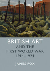 British Art and the First World War, 1914-1924 av James Fox (Innbundet)