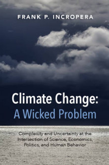 Climate Change: A Wicked Problem av Frank P. Incropera (Innbundet)