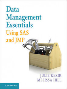 Data Management Essentials Using SAS and JMP av Julie Kezik og Melissa Hill (Innbundet)