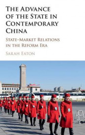 The Advance of the State in Contemporary China av Sarah Eaton (Innbundet)
