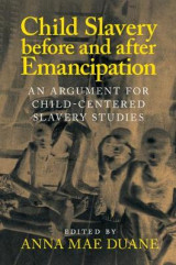 Omslag - Child Slavery Before and After Emancipation