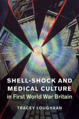 Omslag - Shell-Shock and Medical Culture in First World War Britain