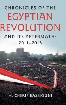Chronicles of the Egyptian Revolution and its Aftermath: 2011-2016 av M. Cherif Bassiouni (Innbundet)