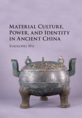 Omslag - Material Culture, Power, and Identity in Ancient China