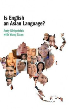 Is English an Asian Language? av Andy Kirkpatrick og Wang Lixun (Innbundet)