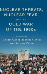 Omslag - The Nuclear Threats, Nuclear Fear and the Cold War of the 1980s