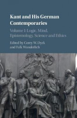 Omslag - Kant and his German Contemporaries : Volume 1, Logic, Mind, Epistemology, Science and Ethics