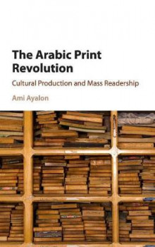 The Arabic Print Revolution av Ami Ayalon (Innbundet)