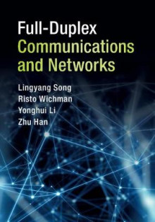 Full-Duplex Communications and Networks av Lingyang Song, Risto Wichman, Yonghui Li og Zhu Han (Innbundet)