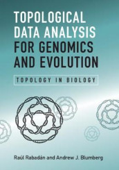 Topological Data Analysis for Genomics and Evolution av Andrew J. Blumberg og Raul Rabadan (Innbundet)