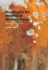 Omslag - Woodland in the Neolithic of Northern Europe