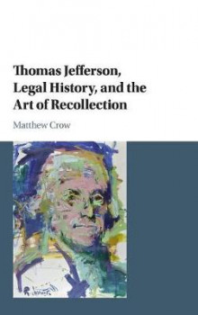 Thomas Jefferson, Legal History, and the Art of Recollection av Matthew Crow (Innbundet)