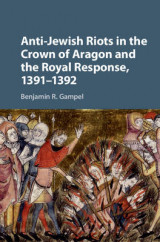 Omslag - Anti-Jewish Riots in the Crown of Aragon and the Royal Response, 1391-1392