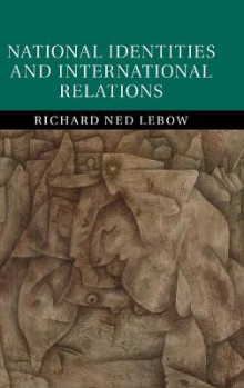 National Identities and International Relations av Richard Ned Lebow (Innbundet)