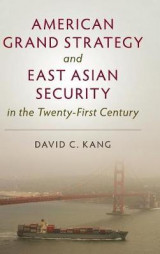 Omslag - American Grand Strategy and East Asian Security in the Twenty-First Century