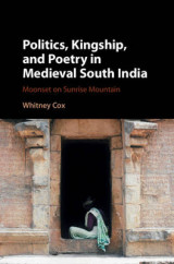 Omslag - Politics, Kingship and Poetry in Medieval South India
