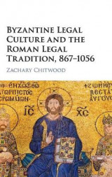 Omslag - Byzantine Legal Culture and the Roman Legal Tradition, 867-1056